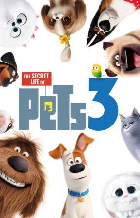 The Secret Life Of Pets 3 Trailers Wattpad