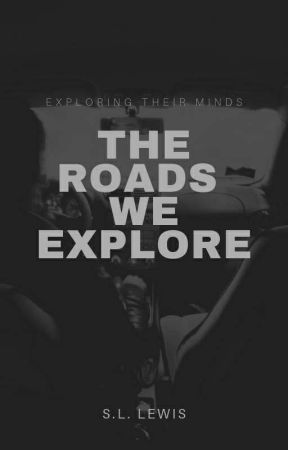 The Roads We Explore by SLStrailo