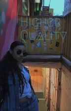 Higher Quality  by AB00giee