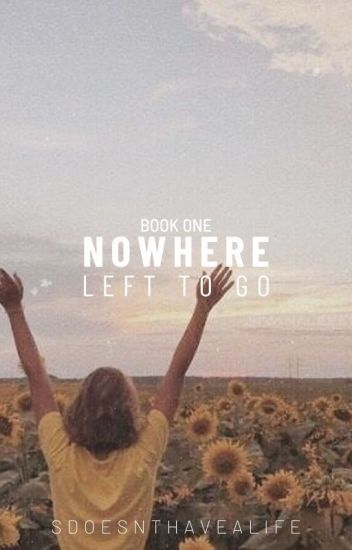 Nowhere Left To Go (Book One)