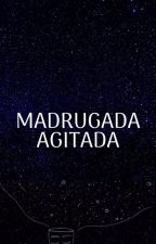 Madrugada Agitada by g1rassol