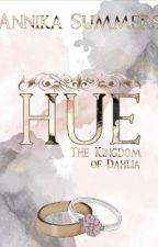 Hue - The Kingdom of Dahlia by AnnikaS010900