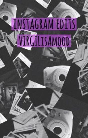 Instagram Edits - VIRGILisAmood