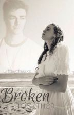 Broken Together by LettingItGoxXx