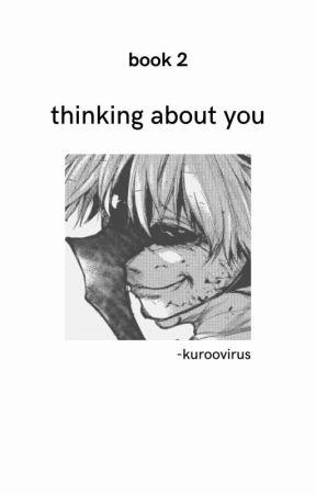 Thinking about you {Kaneki X Ghoul Reader} by ken_kaneki4