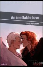 ~An ineffable love~ by Tired_Enby