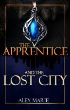 The Apprentice and the Lost City by justalex99