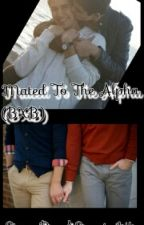 Mated To The Alpha (BXB) by MinAngstD