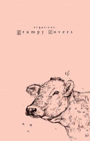 Grumpy Covers ﹢Abierto by organicos