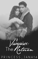 Vampires: The Return [ KathNiel Book 2 ] || ON GOING || || Editing Some Parts || by princess_jana14