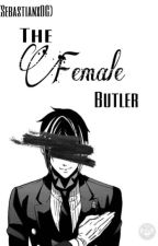 The Female Butler ➡ Sebastian X OC by bandfangirl101