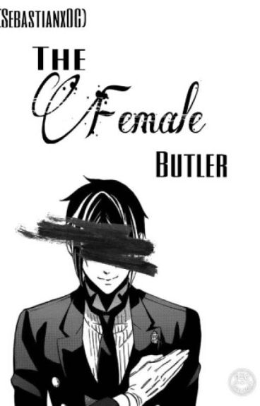 The Female Butler ➡ Sebastian X OC