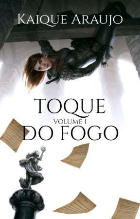 O Toque Do Fogo by KaiqueArajo9