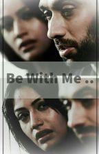 Be With Me.. by WinnerRashi