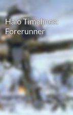 Halo Timelines: Forerunner by AnsonZombieSurvivor
