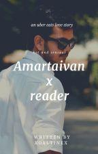 Amartaivan x Reader by xoaltinex
