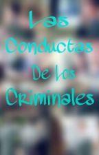 Las Conductas de Los Criminales by Lovemindcriminal14