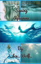 Saving Aquarina by _Ice_Wolf_