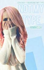 not my type . by hiimnissa