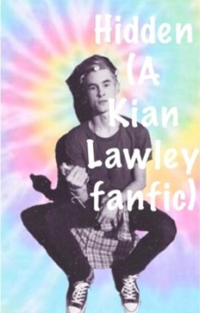 Hidden ( A Kian Lawley Fanfic) by hey_there_sam