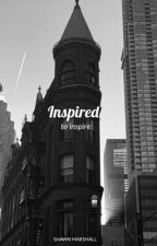 Inspired to Inspire  by mdesiigns