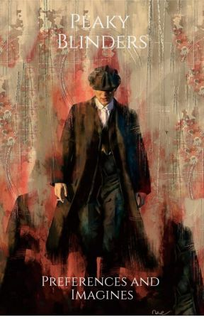 Peaky Blinders Preferences and Imagines by Mrs_Nomad
