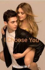 I Choose You (Hero Fiennes Tiffin Fan Fiction #AFTER) by twilighter2003