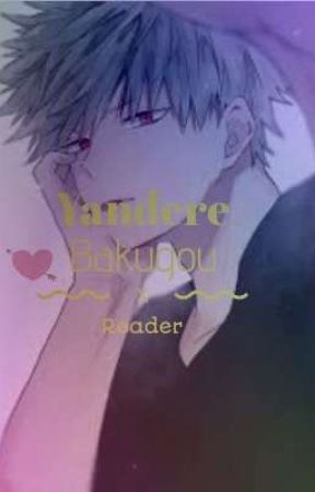 Yandere Bakugou x reader - Chapter 2: I choose you! - Wattpad