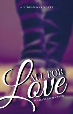 All For Love (Hideaways) by EMMalcolms