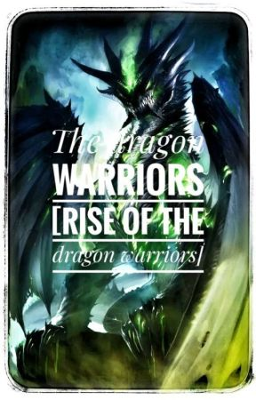 Dragon warrior [ The Rise Of Dragon Warriors] by soti190