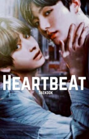 Heartbeat | TAEKOOK  by expensive_LatTAE