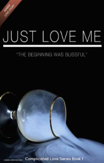 Just Love Me [Book 1]