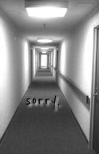 Sorry. by endofbeginnings