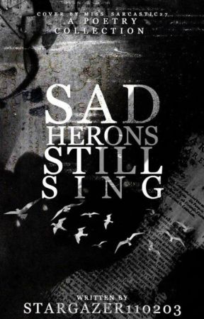 Sad Herons still Sing by StarGazer110203