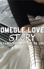Omegle Love Story || n.h by paynesil