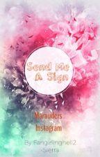 Send Me A Sign || Marauders Instagram || by BirdyWirdy20