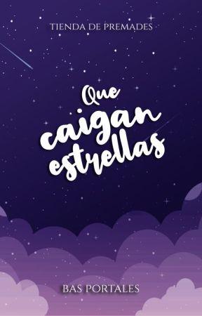 Que caigan estrellas [PREMADES] by Hagastian