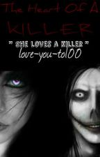 The Heart Of A Killer ( COMPLETE ) by love-you-to100