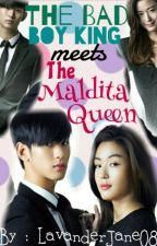 The Bad Boy King meets The Maldita Queen [EDITING] by LavenderJane08