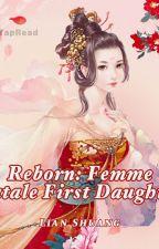Reborn: Femme Fatale First Daughter by Darkzusu