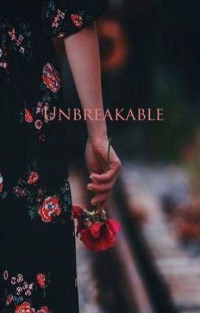 Unbreakable by aspiringwriter2_