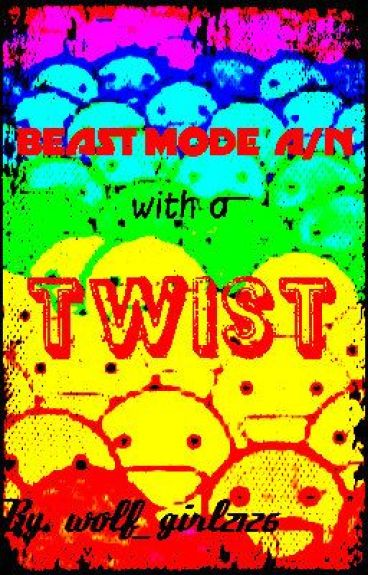 BEAST MODE A/N with a TWIST by wolf_girl2126