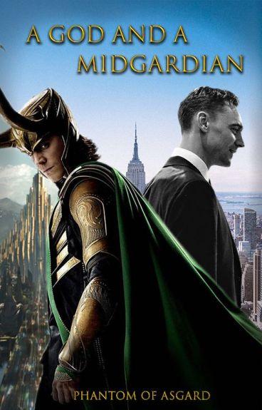 A God and a Midgardian (Loki x Reader)