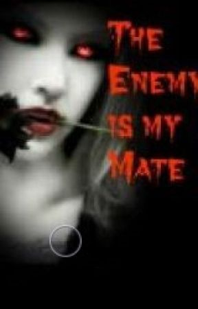 The Enemy Is My Mate (Completed) (#Wattys2014) by Hollysmallwood