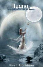 Ilyana:La Prophétie De La Lune by love_93stana