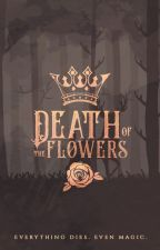 Death of the Flowers by bwttersweet