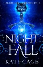 Nightfall (Book 2, the Halfblood Chronicles) by katycage