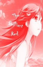 The Brilliant Red (Sequel to Akane) by BerryAlice