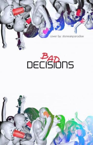 Bad Decisions : ( Trey Songz Story )