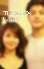 'Till Death Do Us Part by simanok